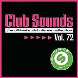 Club Sounds, Vol. 72 [Explicit]