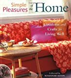 img - for Simple Pleasures of the Home: Comforts and Crafts for Living Well (Comfort and Crafts for Living Well) book / textbook / text book