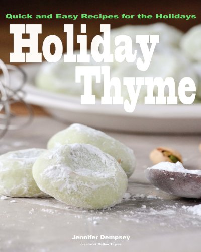 Holiday Thyme: Quick and Easy Recipes for the Holidays (Volume 1)