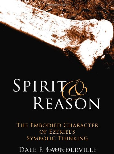 Spirit and Reason: The Embodied Character of Ezekiel's Thinking