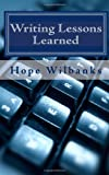 Writing Lessons Learned: A Book Of Inspiration For Writers