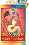 Don Juan And The Art Of Sexual Energy P