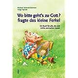 """Wo bitte geht's zu Gott, fragte das kleine Ferkel: Ein Buch f�r alle, die sich nichts vormachen lassenvon """"Michael Schmidt-Salomon"""""""