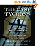 The Last Tycoons: The Secret History...