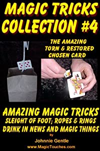 MAGIC TRICKS COLLECTION #4 - An Amazing Collection of Easy Magic Tricks: An Amazing Collection of Easy Magic Tricks (Amazing Magic Tricks Book 10)