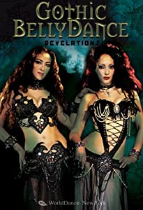 Gothic Bellydance: Revelations: Multiple dance artists, watch Gothic-style belly dancing, Belly dance performances