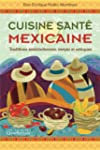 Cuisine sant� mexicaine: Traditions a...