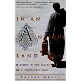 In an Antique Land: History in the Guise of a Traveler's Tale ~ Amitav Ghosh