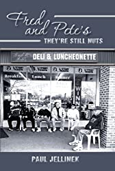 Fred and Pete's- They're Still Nuts