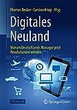 Digitales Neuland - Warum Deutschlands Manager jetzt Revolutionäre werden