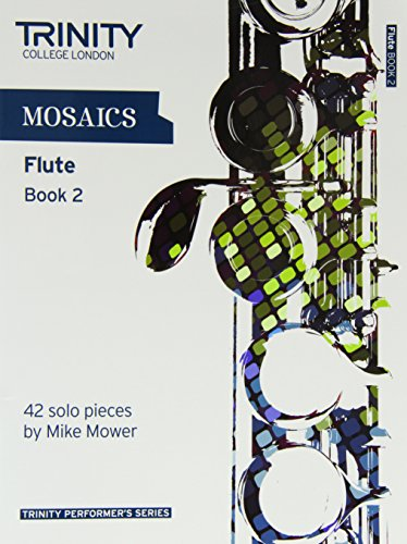 Mosaics for Flute (Grades 6-8) (Trinity Performers Series)