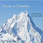 Denver in December: ...a Christmas Poem... | Waide Riddle