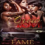 Crew Love: Lovers and Friends |  FAME