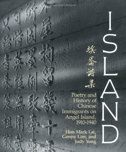 Island: Poetry and History of Chinese Immigrants on Angel...