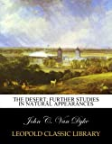 img - for The desert; further studies in natural appearances book / textbook / text book