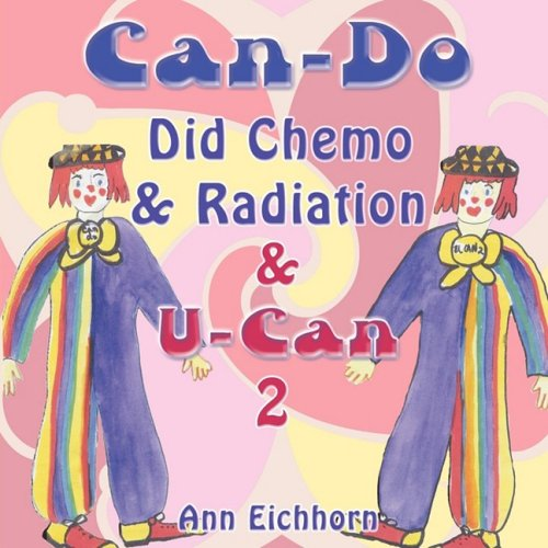 Can-Do Did Chemo  and  Radiation  and  U-Can 2