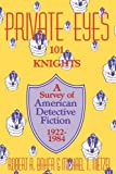 Private Eyes: 101 Knights : A Survey of American Detective Fiction 1922-1984 (0879723300) by Robert A. Baker
