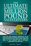 The Ultimate Secrets to Writing Million Pound Sales Letters (English Edition)