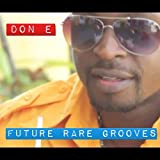 Future Rare Grooves By Don-e (2014-09-01)