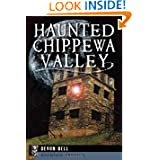 Haunted Chippewa Valley (Haunted America)