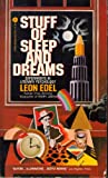 Stuff of Sleep and Dreams (0380637197) by Edel, Leon