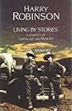 Harry Robinson: Living by Stories: A Journey of Landscape and Memory