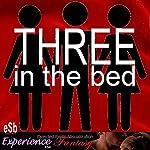 3 in the Bed | J Jezebel,Essemoh Teepee