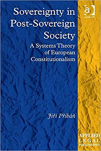Sovereignty in Post-Sovereign Society: A Systems Theory of European Constitutionalism (Applied Legal Philosophy)