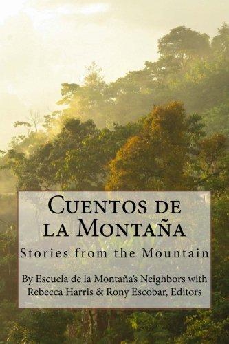 Cuentos de la Montaña: Stories from the Mountain  [Escuela de la Montaña, Neighbors of the] (Tapa Blanda)