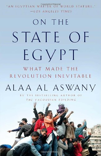 On the State of Egypt: What Made the Revolution...
