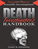 img - for Death Investigator's Handbook, Vol. 3: Scientific Investigations Revised edition by Eliopulos, Louis N. (2006) Paperback book / textbook / text book