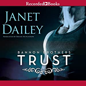 Trust: Bannon Brothers, Book 1 | [Janet Dailey]