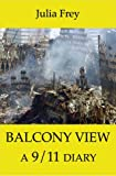 img - for Balcony View - a 9/11 Diary book / textbook / text book