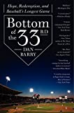 img - for Bottom of the 33rd: Hope, Redemption, and Baseball's Longest Game book / textbook / text book