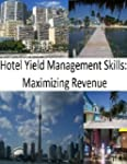 Hotel Yield Management Skills: Maximi...