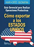 img - for Como exportar a los Estados Unidos/ How Exporting to the United States (Spanish Edition) book / textbook / text book