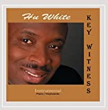 Hu White - Key Witness