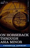 img - for On Horseback Through Asia Minor by Frederick Burnaby (2007-04-15) book / textbook / text book