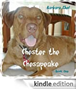 Chester the Chesapeake Book One (The Chester the Chesapeake Series) [Edizione Kindle]