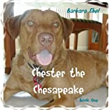 Chester the Chesapeake Book One (The Chester the Chesapeake Series 1) ~ Barbara Ebel