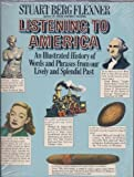 Listening to America: An Illustrated History of Words and Phrases from Our Lively and Splendid Past (0671527983) by Flexner, Stuart Berg