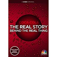 Coca-cola The Real Story from CNBC Original