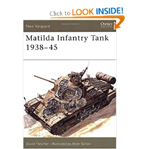Matilda Infantry Tank 1938-45 (New Vanguard) David Fletcher and Peter Sarson