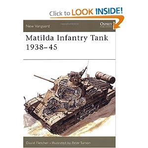 Matilda Infantry Tank 1938-45 (New Vanguard) David Fletcher and Peter Sarson