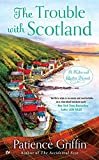 The Trouble With Scotland: A Kilts and Quilts Novel