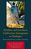 Scholars and Southern Californian Immigrants in Dialogue: New Conversations in Public Sociology