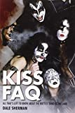 KISS FAQ: All That's Left to Know About the Hottest Band in the Land