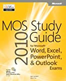 MOS 2010 Study Guide for Microsoft® Word, Excel®, PowerPoint®, and Outlook® (0735648751) by Joan Lambert