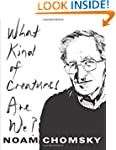 What Kind of Creatures Are We? (Colum...