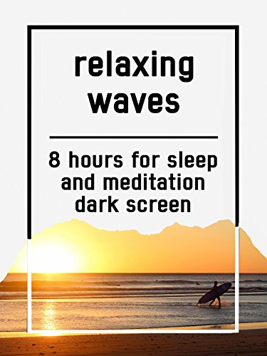 Relaxing waves, 8 hours for Sleep and Meditation, dark screen